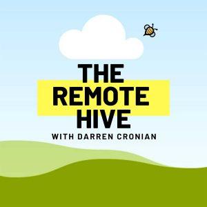Remote Work Podcast - The Remote Hive